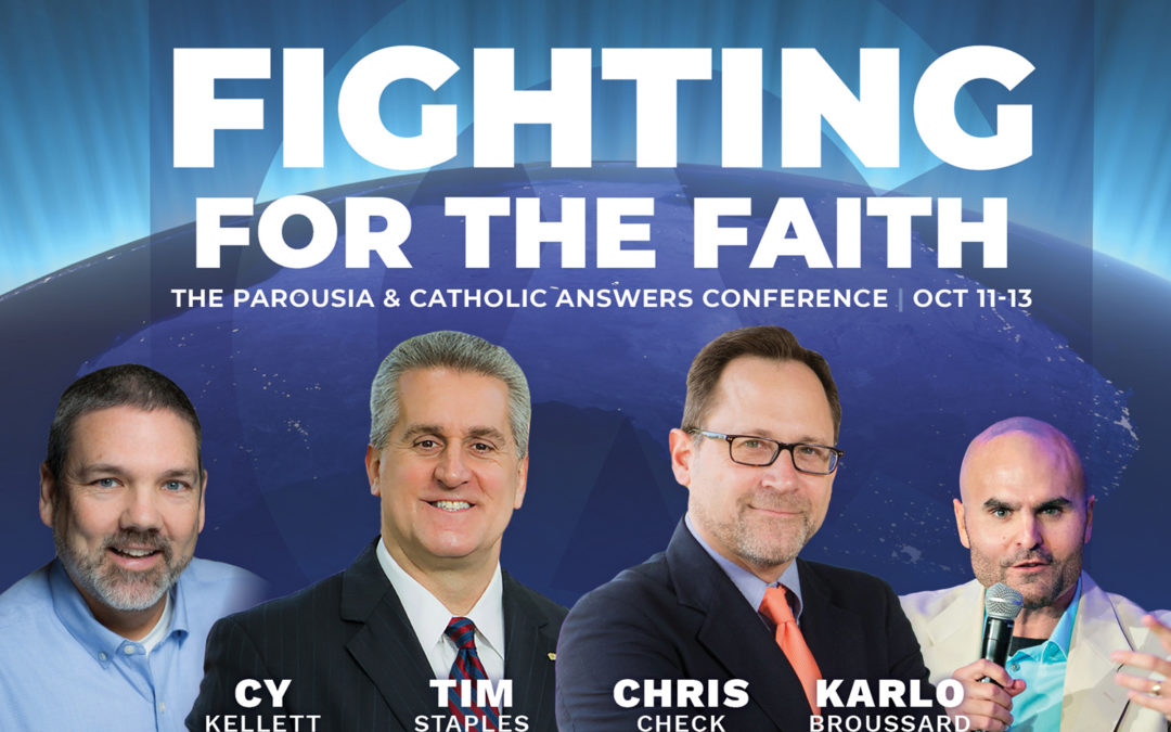 Fighting for the Faith | The Parousia & Catholic Answers 2019 Tour