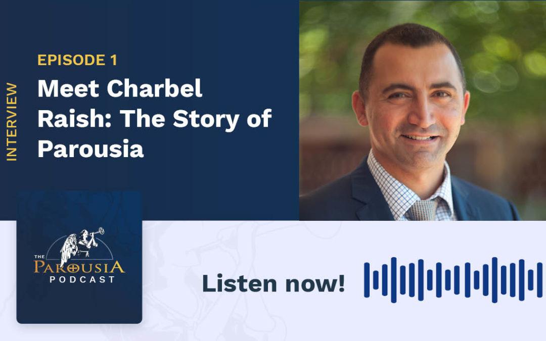 Meet Charbel Raish: The Story of Parousia