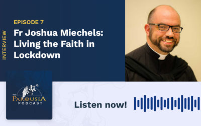 Fr Josh Miechels: Living the Faith in Lockdown