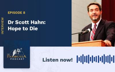 Dr Scott Hahn: Hope to Die