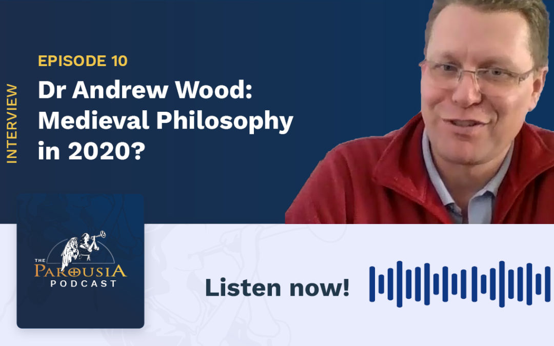 Dr Andrew Wood – Medieval Philosophy in 2020?