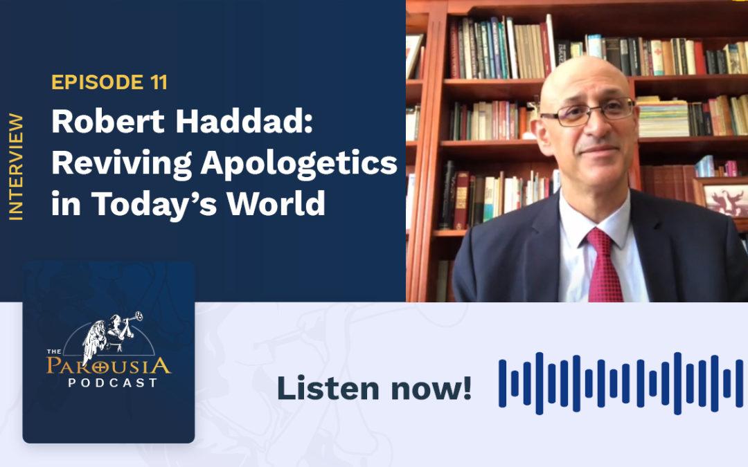 Robert Haddad – Reviving Apologetics in Today's World