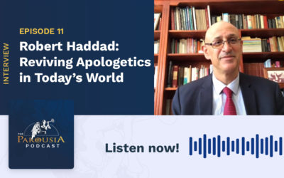 Robert Haddad – Reviving Apologetics in Today's World