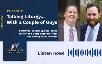 Talking Liturgy… With a Couple of Guys