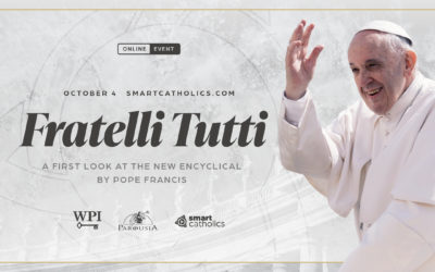 FRATELLI TUTTI: A First-Look at the New Encyclical by Pope Francis