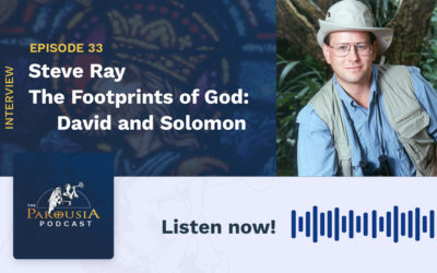 Steve Ray – The Footprints of God: David & Solomon