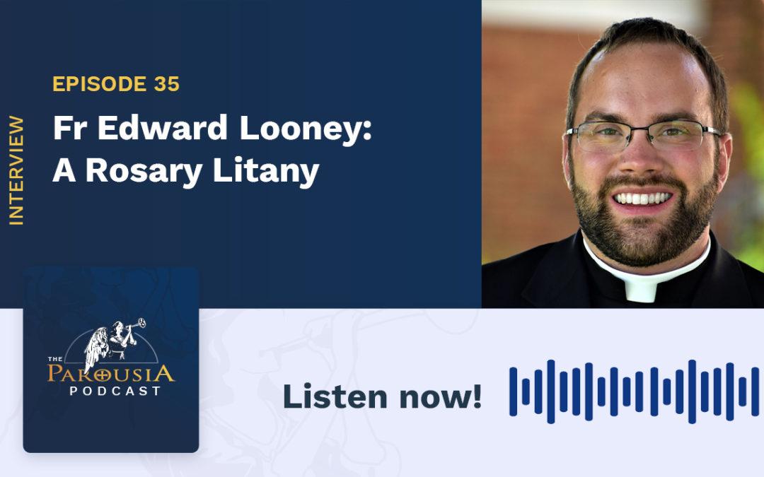 Fr Edward Looney: A Rosary Litany