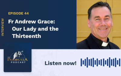 Fr Andrew Grace: Our Lady and the Thirteenth
