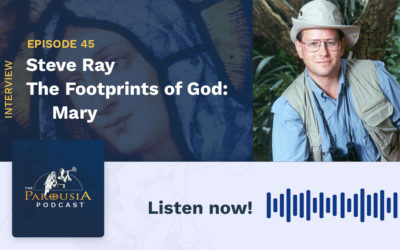 Steve Ray – The Footprints of God: Mary