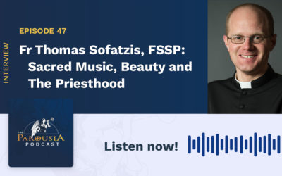 Fr Thomas Sofatzis, FSSP: Sacred Music, Beauty and The Priesthood