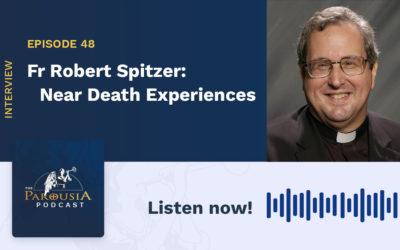 Fr Robert Spitzer: Near Death Experiences