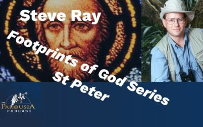 54: Steve Ray – Footprints of God: St Peter
