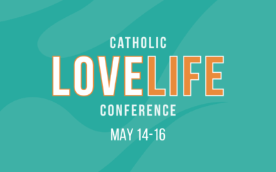 Catholic Love Life Conference – FREE – 14 to 16 May 2021