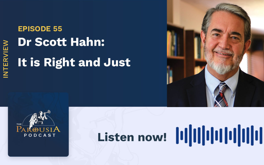 Scott Hahn: It Is Right and Just