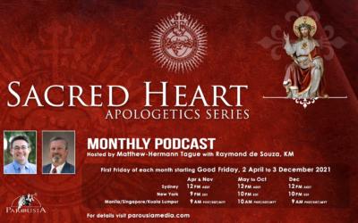 Raymond de Souza – Episode 3 – 12 Promises of the Sacred Heart and Apologetics Series – 4 June 2021