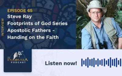 Steve Ray: Footprints of God – Apostolic Fathers