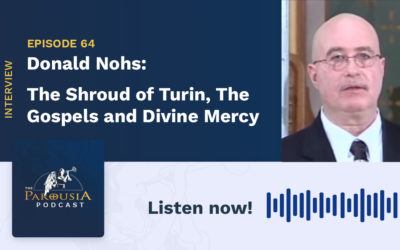 Donald Nohs: The Shroud of Turin, The Gospels, and Divine Mercy