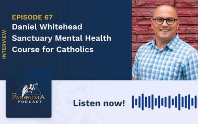 Daniel Whitehead: Sanctuary Mental Health Course for Catholics